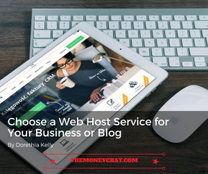 Choose a Web Host Service for Your Business or Blog
