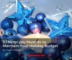 3 Things you Must do to Maintain Your Holiday Budget