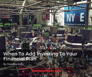 When To Add Investing To Your Financial Plan