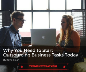 Why You Need to Start Outsourcing Business Tasks Today