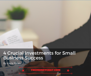 4 Crucial Investments for Small Business Success