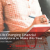 6 Life Changing Financial Resolutions to Make this Year