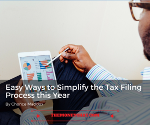 Easy Ways to Simplify the Tax Filing Process this Year