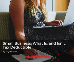 Small Business- What Is, and Isn't, Tax Deductible
