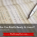 Are You Really Ready to Invest-