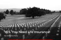 YES, You Need Life Insurance!