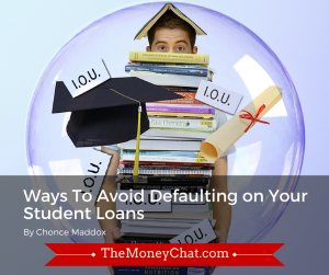 Ways To Avoid Defaulting on Your Student Loans